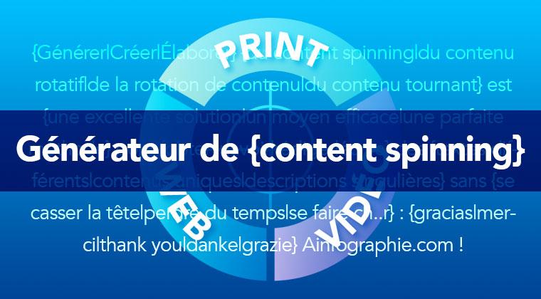 Générateur de content spinning gratuit : générer des textes rotatifs, ou content spinning, pour vos pages Web